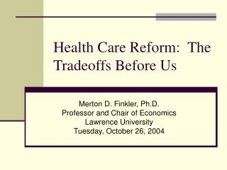 Health Care Reform:  The Tradeoffs Before Us