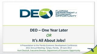 DEO – One Year Later OR It's All About Jobs!
