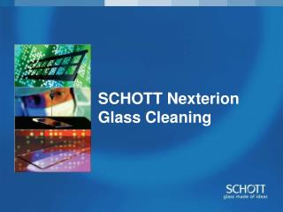 SCHOTT Nexterion Glass Cleaning