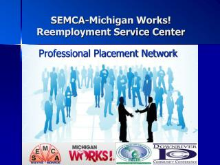 SEMCA-Michigan Works Reemployment Service Center
