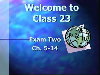 Welcome to  Class 23