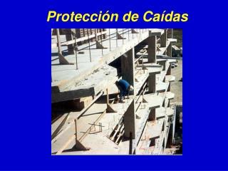 Protecci ón de Caídas