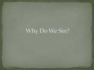 Why Do We Sin?