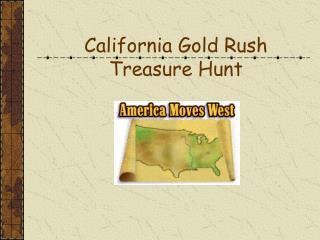 California Gold Rush Treasure Hunt