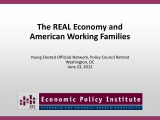 The  REAL Economy and  American Working Families