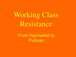 Working Class Resistance