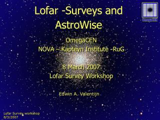 Lofar -Surveys and AstroWise
