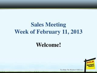 Sales Meeting Week of February 11, 2013