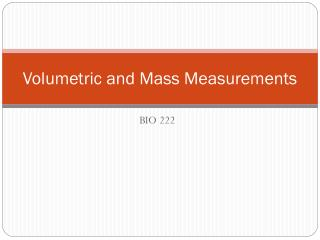 Volumetric and Mass Measurements