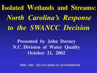 I solated   W etlands  and   S treams: North  Carolina's  Response   to  the  SWANCC  Decision