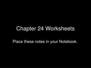 Chapter 24 Worksheets