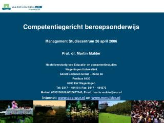 Competentiegericht beroepsonderwijs Management Studiecentrum 26 april 2006 Prof. dr. Martin Mulder