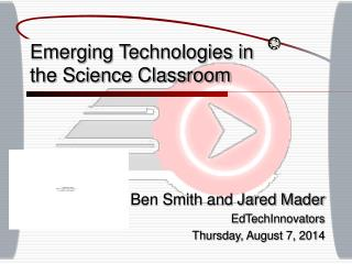 Emerging Technologies in the Science Classroom