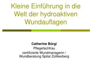 Kleine Einführung in die Welt der hydroaktiven Wundauflagen