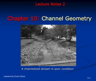 Lecture Notes 2 Chapter 10:  Channel Geometry