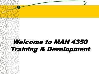 Welcome to MAN 4350 Training & Development