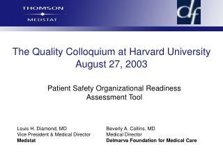 The Quality Colloquium at Harvard University August 27, 2003