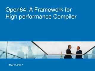 Open64: A Framework for High performance Compiler