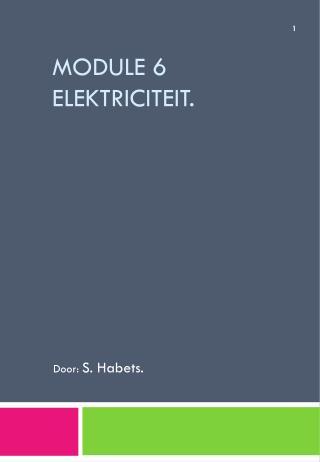 Module 6  Elektriciteit.