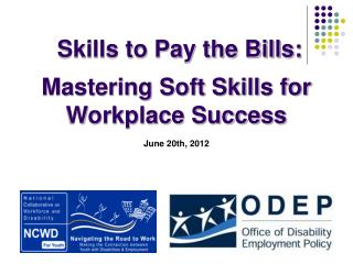 Skills to Pay the Bills: Mastering Soft Skills for Workplace Success June 20th, 2012