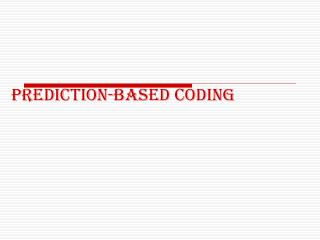 Prediction-based coding