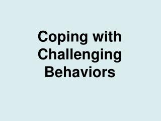 Coping with Challenging Behaviors