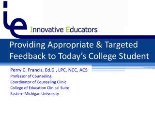 Providing Appropriate & Targeted Feedback to Today's College Student