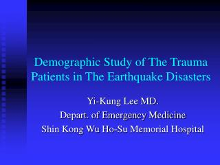 Demographic Study of The Trauma Patients in The Earthquake Disasters
