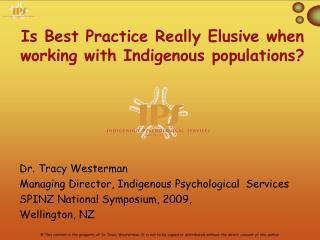 Is Best Practice Really Elusive when working with Indigenous populations