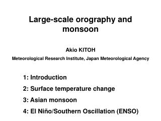 Large-scale orography and monsoon Akio KITOH
