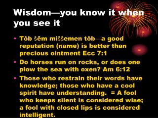 Wisdom you know it when you see it