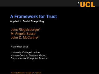 Jens Riegelsberger 1 M. Angela Sasse John D. McCarthy 2 November 2006 University College London