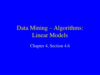Data Mining � Algorithms: Linear Models