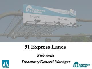 91 Express Lanes Kirk Avila Treasurer/General Manager