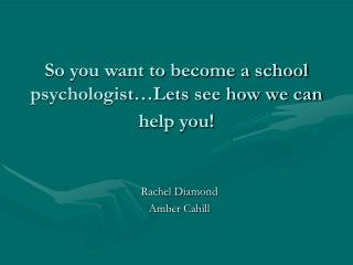 So you want to become a school psychologist…Lets see how we can help you!