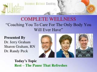 """COMPLETE WELLNESS """"Coaching You To Care For The Only Body You Will Ever Have"""""""