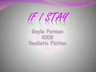 Gayle Forman 2009 Realistic Fiction