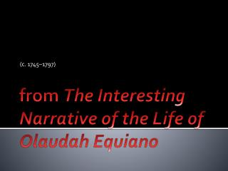 From The Interesting Narrative of the Life of Olaudah Equiano