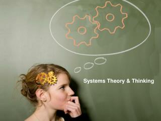 Systems  Theory & Thinking