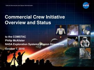 Commercial Crew Initiative Overview and Status