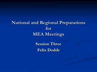 National and Regional Preparations for  MEA Meetings