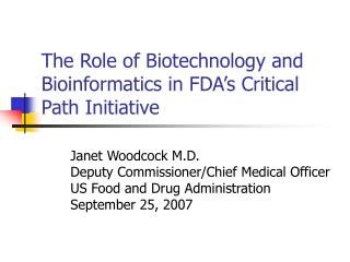 The Role of Biotechnology and Bioinformatics in FDA s Critical Path Initiative