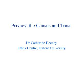 Privacy, the Census and Trust