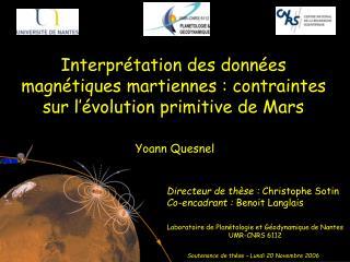 Interprétation des données magnétiques martiennes : contraintes sur l'évolution primitive de Mars
