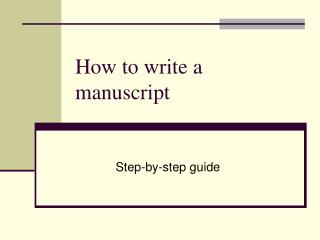 How to write a manuscript