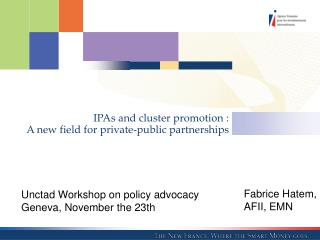 IPAs and cluster promotion :  A new field for private-public partnerships