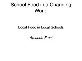 School Food in a Changing World