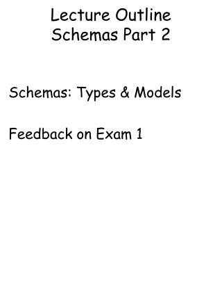 Lecture Outline Schemas Part 2