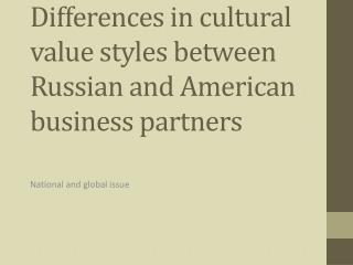 Differences in cultural value styles between Russian and American business partners