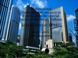 Multinational (International) projects in Europe with the special focus on the South Balkans